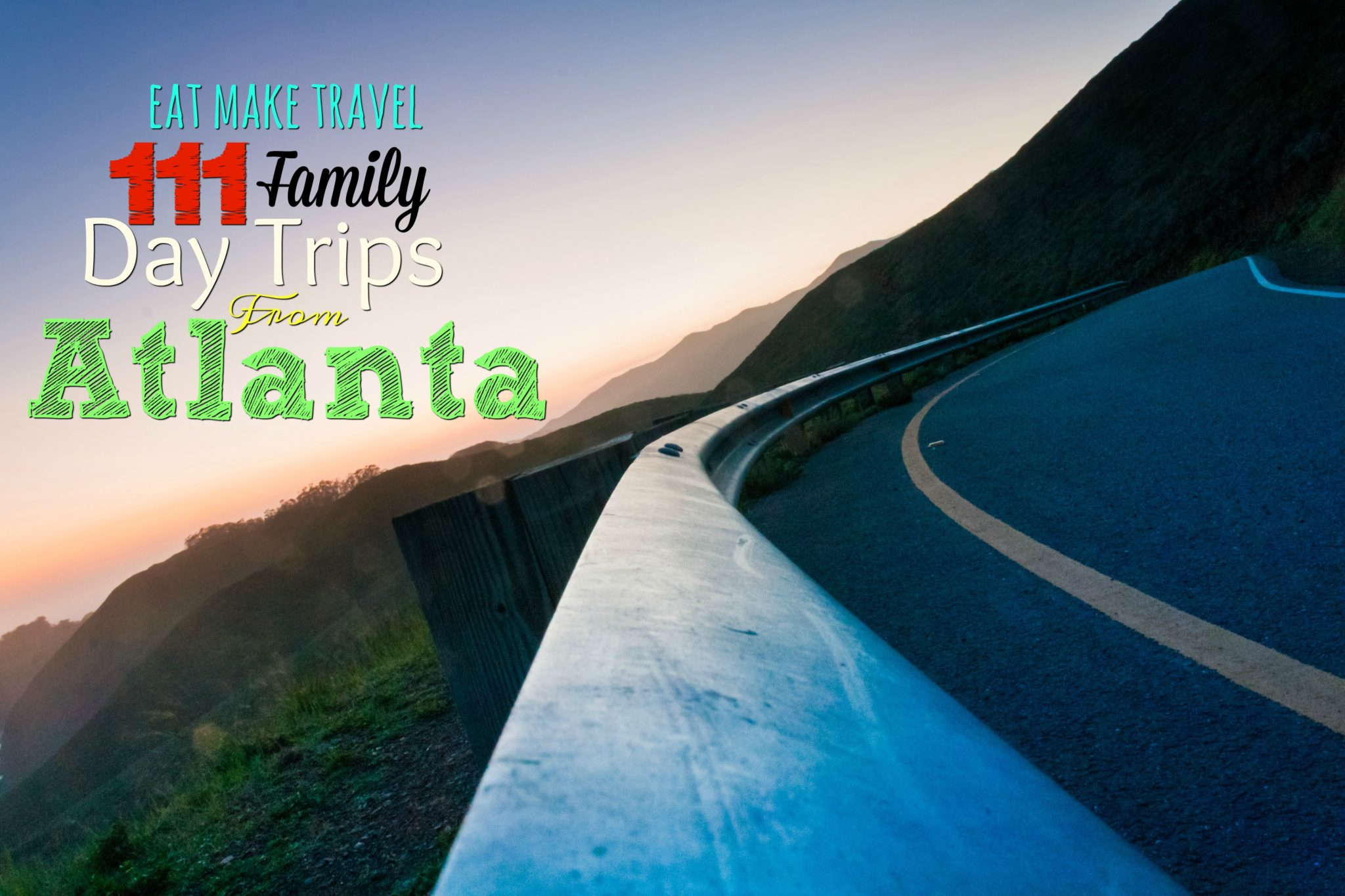 111 Family Day Trips from Atlanta!