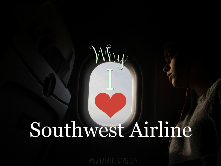 Why I LOVE Southwest Airline