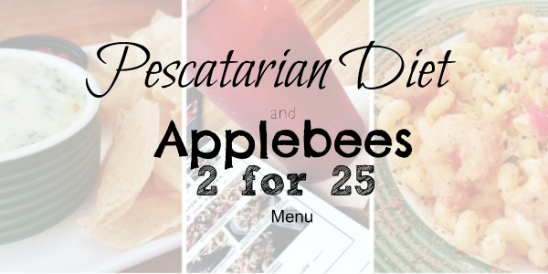 Pescatarian Diet and Applebees 2 for 25 Menu