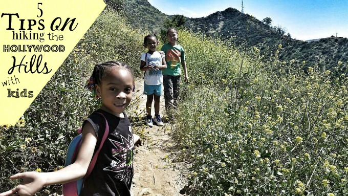 5 Tips on Hiking the Hollywood Hills, with Kids