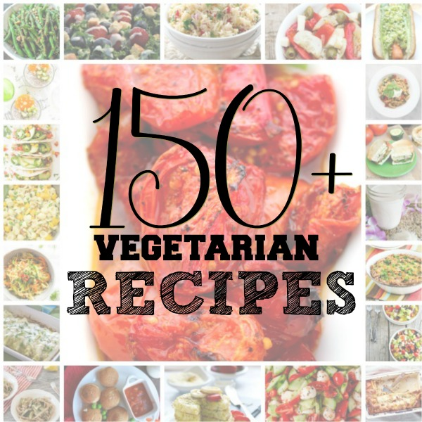 150+ Vegetarian Recipes