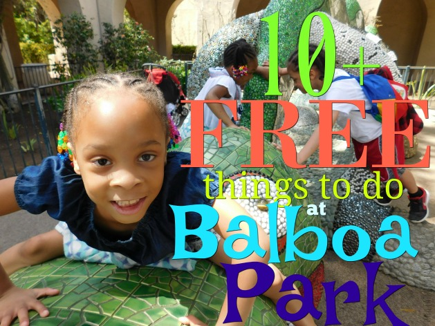 10+ FREE Things to do at Balboa Park | San Diego