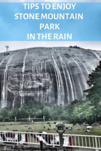 Tips when visiting Stone Mountain Park when it rains